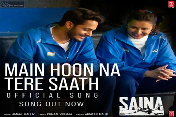 Film Saina – Main Hoon Na Tere Saath Song – See video