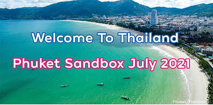 Thailand : Phuket Sandbox reopening of Thailand's most famous island now in effect