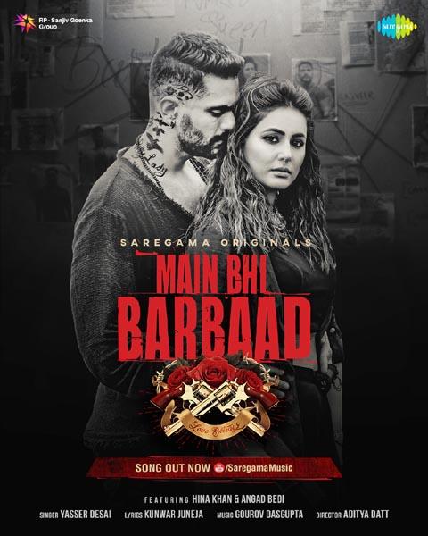 Hina Khan and Angad Bedi new original song 'Main Bhi Barbaad' – See video